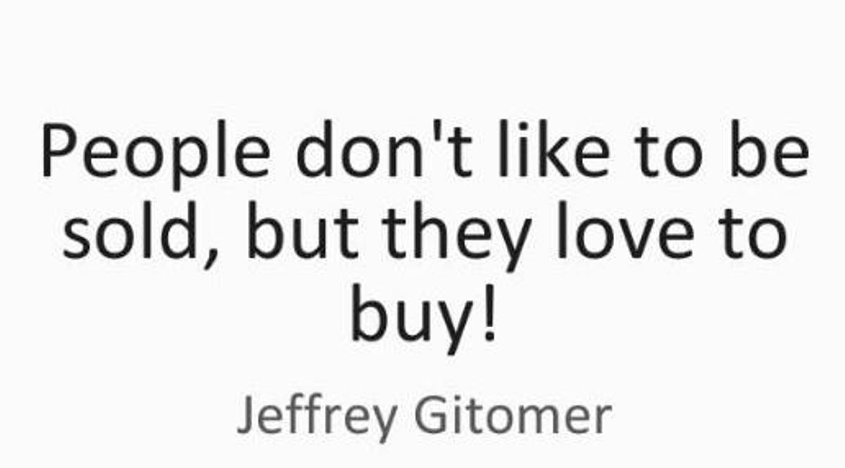 A la gente no le gusta que le vendan, pero les encanta comprar